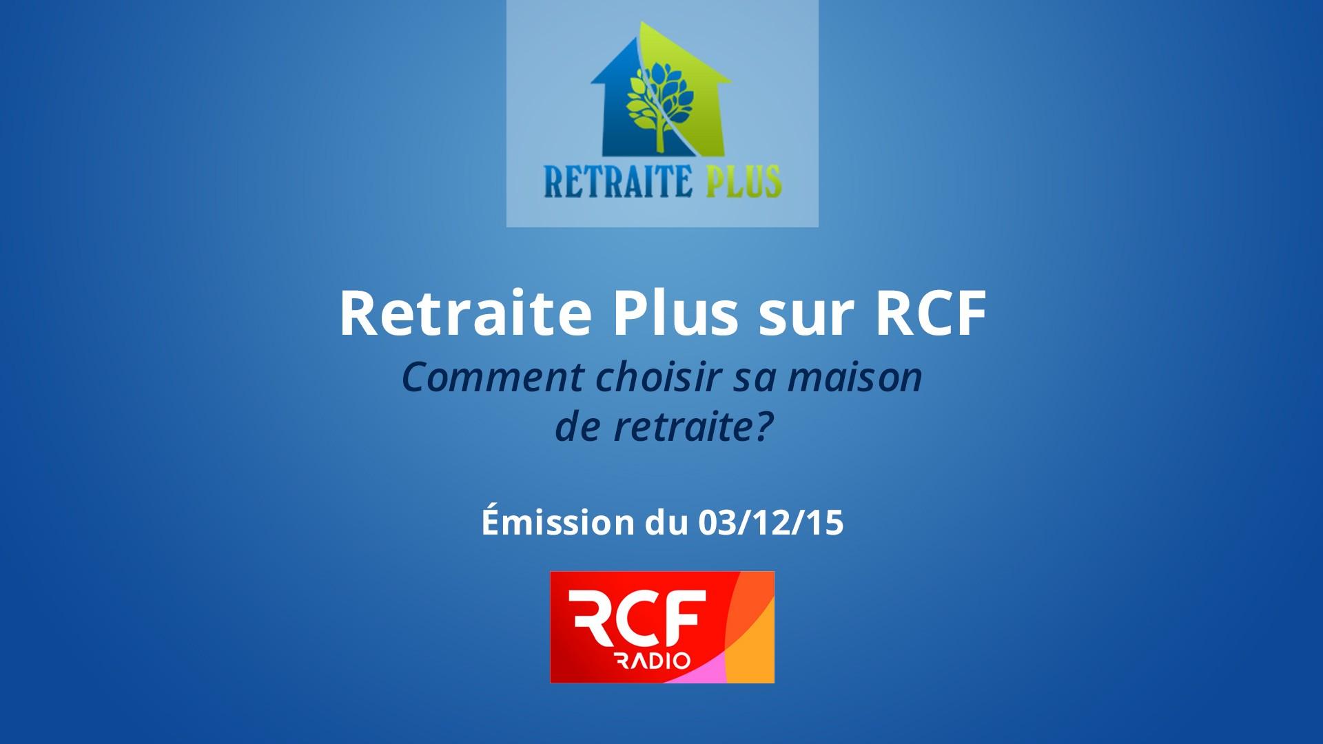 retraite plus sur rcf le 03 12 15