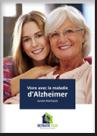 Le Guide Alzheimer : Vivre avec la Maladie d'Alzheimer Edition 2015